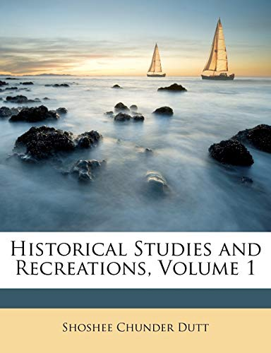 9781147153958: Historical Studies and Recreations, Volume 1