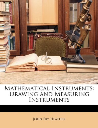9781147171839: Mathematical Instruments: Drawing and Measuring Instruments