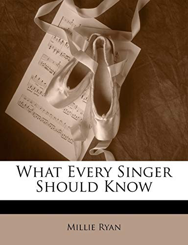 9781147203721: What Every Singer Should Know