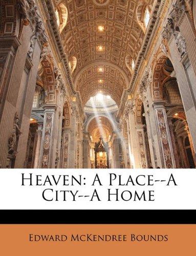9781147240672: Heaven: A Place--A City--A Home