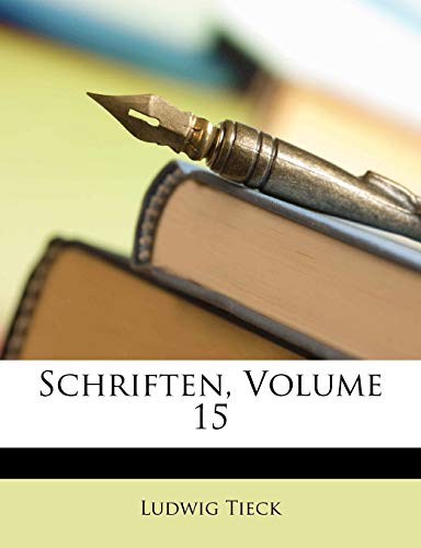 Schriften, Fuenfzehnter Band (German Edition) (1147242186) by Ludwig Tieck