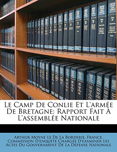 9781147271126: Le Camp De Conlie Et L'armée De Bretagne: Rapport Fait À L'assemblée Nationale (French Edition)