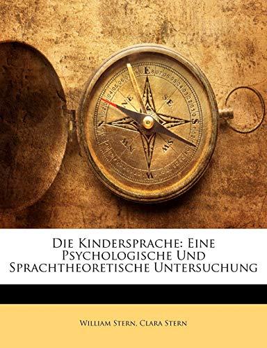 9781147289381: Die Kindersprache: Eine Psychologische Und Sprachtheoretische Untersuchung