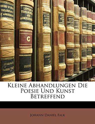 9781147333596: Kleine Abhandlungen Die Poesie Und Kunst Betreffend (German Edition)