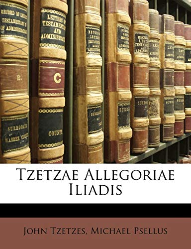 9781147334654: Tzetzae Allegoriae Iliadis (Ancient Greek Edition)