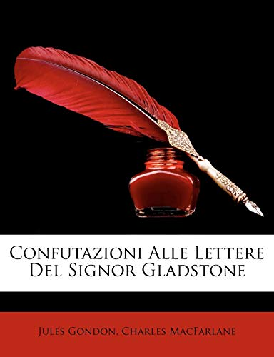 9781147339833: Confutazioni Alle Lettere Del Signor Gladstone