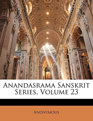 9781147344349: Anandasrama Sanskrit Series, Volume 23 (Sanskrit Edition)