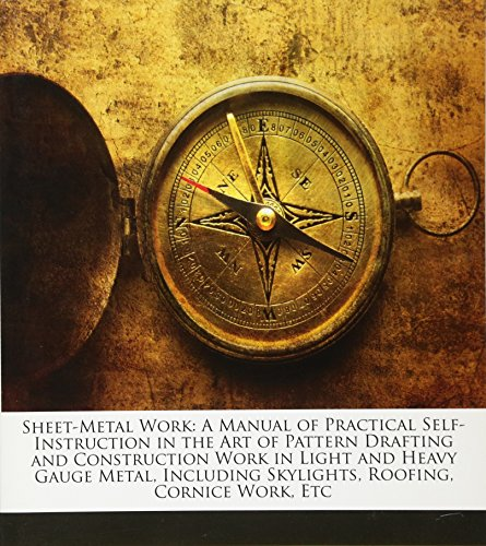 9781147360714: Sheet-Metal Work: A Manual of Practical Self-Instruction in the Art of Pattern Drafting and Construction Work in Light and Heavy Gauge Metal, Including Skylights, Roofing, Cornice Work, Etc