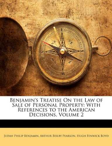 9781147463828: Benjamin's Treatise On the Law of Sale of Personal Property: With References to the American Decisions, Volume 2