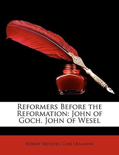 9781147472424: Reformers Before the Reformation: John of Goch. John of Wesel