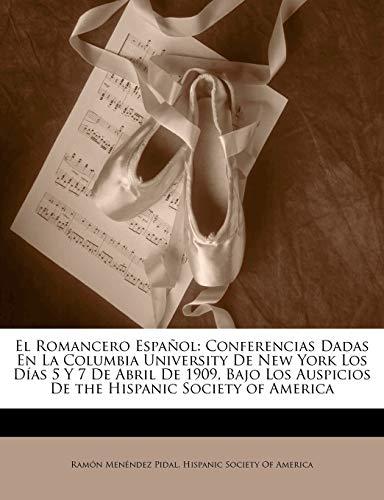 9781147517439: El Romancero Español: Conferencias Dadas En La Columbia University De New York Los Días 5 Y 7 De Abril De 1909, Bajo Los Auspicios De the Hispanic Society of America (Spanish Edition)