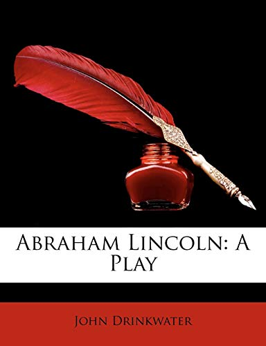 9781147543223: Abraham Lincoln: A Play
