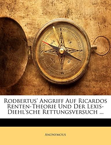 9781147555585: Rodbertus' Angriff Auf Ricardos Renten-Theorie Und Der Lexis-Diehl'sche Rettungsversuch ...