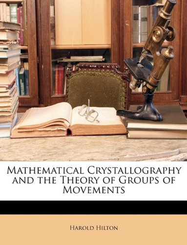 9781147677881: Mathematical Crystallography and the Theory of Groups of Movements
