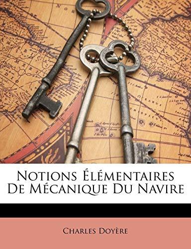 9781147732702: Notions Elementaires de Mecanique Du Navire