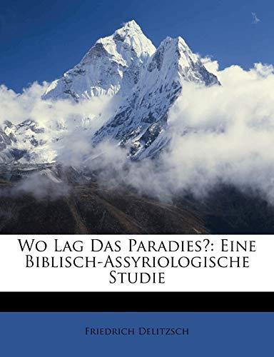 9781147754407: Wo Lag Das Paradies?: Eine Biblisch-Assyriologische Studie