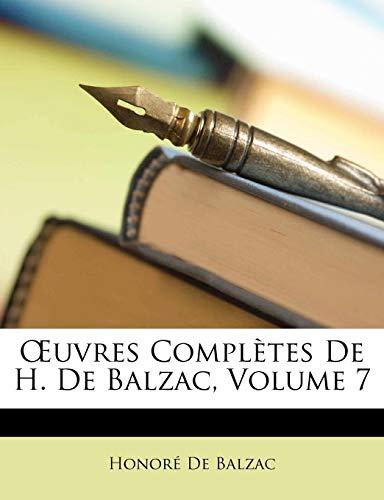 OEuvres Complètes De H. De Balzac, Volume 7 (French Edition) (1147759596) by de Balzac, Honoré