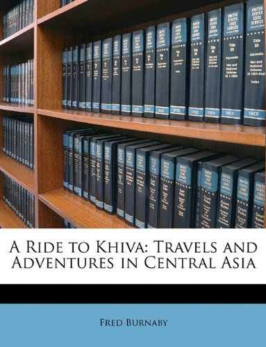9781147775624: A Ride to Khiva: Travels and Adventures in Central Asia