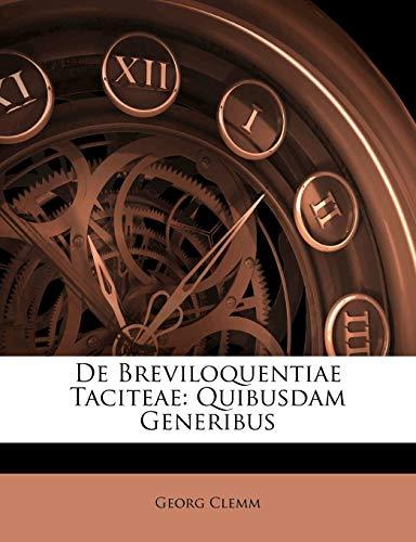 9781147789461: De Breviloquentiae Taciteae: Quibusdam Generibus