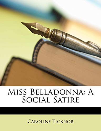 9781147844917: Miss Belladonna: A Social Satire