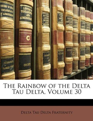 9781147892826: The Rainbow of the Delta Tau Delta, Volume 30