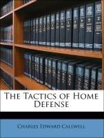 9781147899849: The Tactics of Home Defense