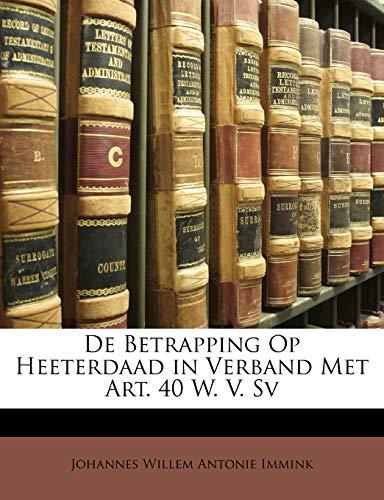 9781147903331: De Betrapping Op Heeterdaad in Verband Met Art. 40 W. V. Sv (Dutch Edition)