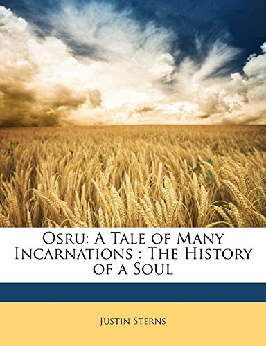 9781147912821: Osru: A Tale of Many Incarnations : The History of a Soul