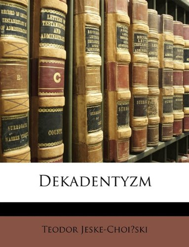 9781147975727: Dekadentyzm (Polish Edition)