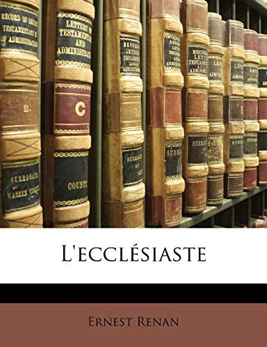 L'ecclésiaste (French Edition) (9781147993646) by Ernest Renan