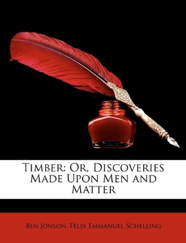 9781148022765: Timber: Or, Discoveries Made Upon Men and Matter