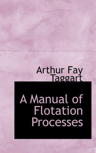 9781148046228: A Manual of Flotation Processes