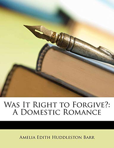 9781148062020: Was It Right to Forgive?: A Domestic Romance