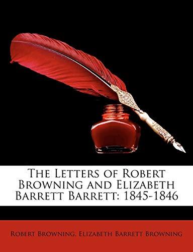 9781148063676: The Letters of Robert Browning and Elizabeth Barrett Barrett: 1845-1846