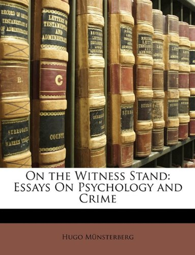 9781148071732 on the witness stand essays on psychology and crime