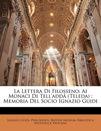 9781148088839: La Lettera Di Filosseno: Ai Monaci Di Tell'addâ (Teleda) : Memoria Del Socio Ignazio Guidi (Italian Edition)