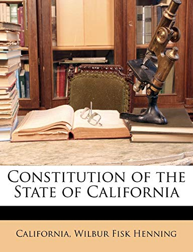 9781148123660: Constitution of the State of California
