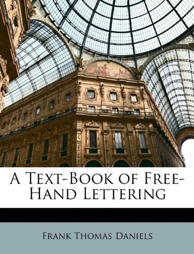 9781148173696: A Text-Book of Free-Hand Lettering