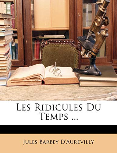 9781148182612: Les Ridicules Du Temps ...