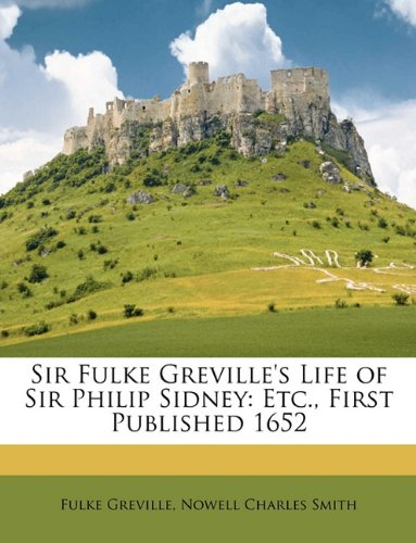 9781148206516: Sir Fulke Greville's Life of Sir Philip Sidney: Etc., First Published 1652