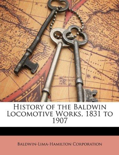History of the Baldwin Locomotive Works, 1831
