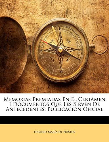 Memorias Premiadas en el Certamen I Documentos: Eugenio Maria De