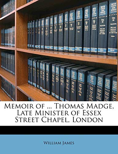 9781148375533: Memoir of ... Thomas Madge, Late Minister of Essex Street Chapel, London