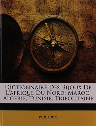 9781148408231: Dictionnaire Des Bijoux de L'Afrique Du Nord: Maroc, Algerie, Tunisie, Tripolitaine