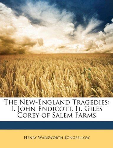 9781148445267: The New-England Tragedies: I. John Endicott. Ii. Giles Corey of Salem Farms