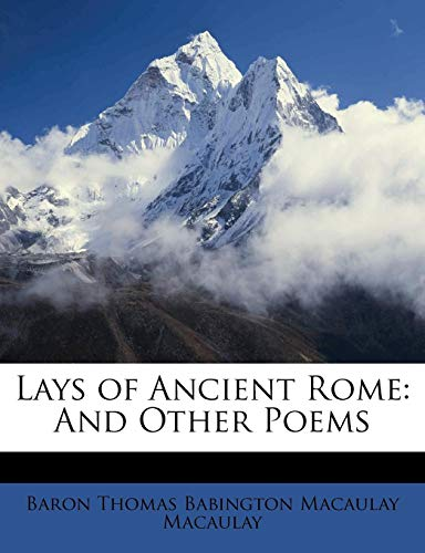 9781148482613: Lays of Ancient Rome: And Other Poems