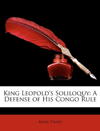 9781148505695: King Leopold's Soliloquy: A Defense of His Congo Rule
