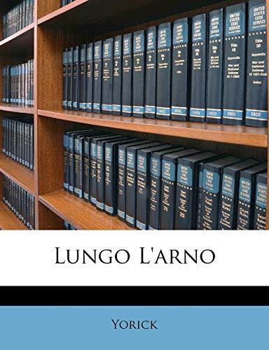 Lungo L`arno (Italian Edition) Yorick