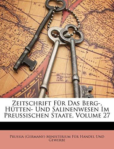 9781148681467: Zeitschrift für das Berg-, Hütten- und Salinenwesen im preussischen Staate, Siebenundzwanzigster Band