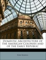 9781148717340: Domestic Architecture of the American Colonies and of the Early Republic